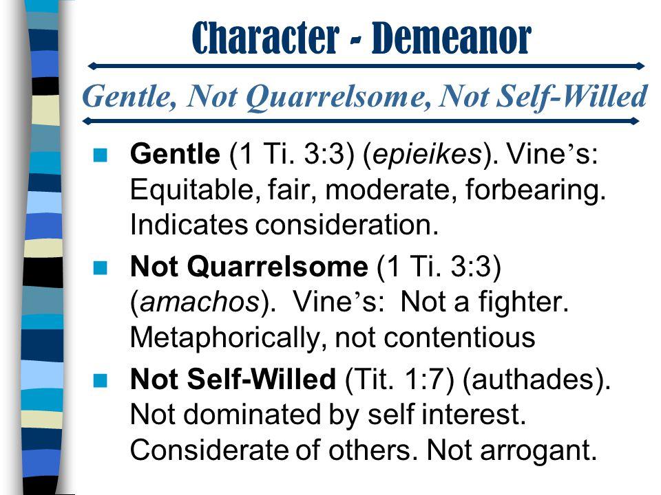 Character - Demeanor Gentle (1 Ti. 3:3) (epieikes).