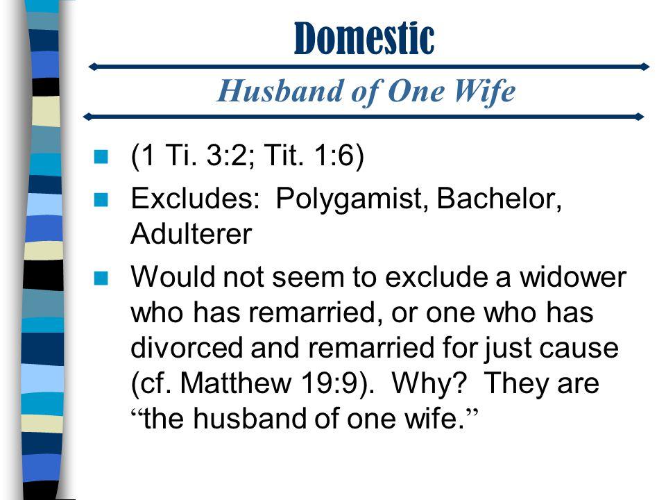 Domestic (1 Ti. 3:2; Tit.