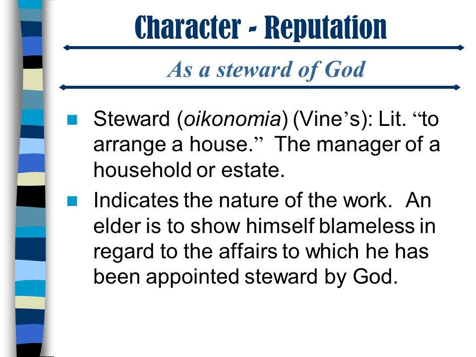 Character - Reputation Steward (oikonomia) (Vine ' s): Lit.