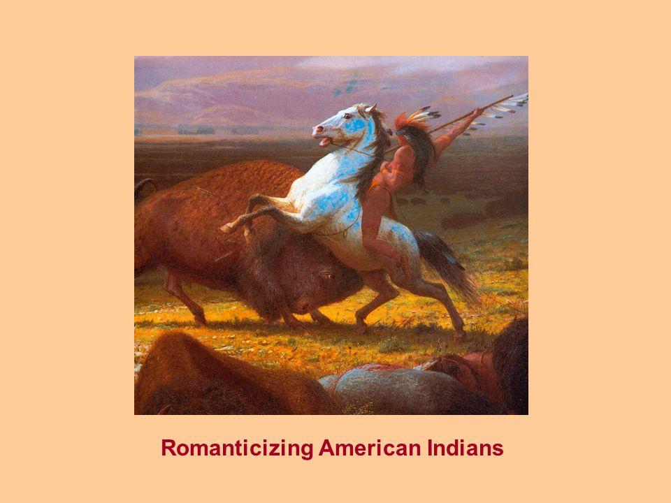 Romanticizing American Indians