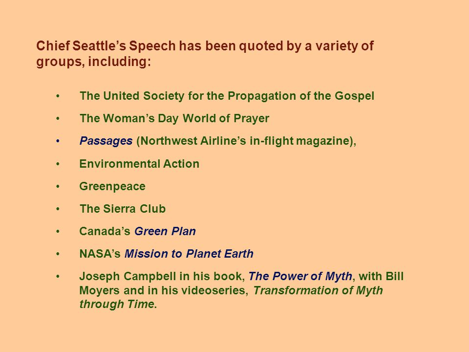 The United Society for the Propagation of the Gospel The Woman's Day World of Prayer Passages (Northwest Airline's in-flight magazine), Environmental Action Greenpeace The Sierra Club Canada's Green Plan NASA's Mission to Planet Earth Joseph Campbell in his book, The Power of Myth, with Bill Moyers and in his videoseries, Transformation of Myth through Time.