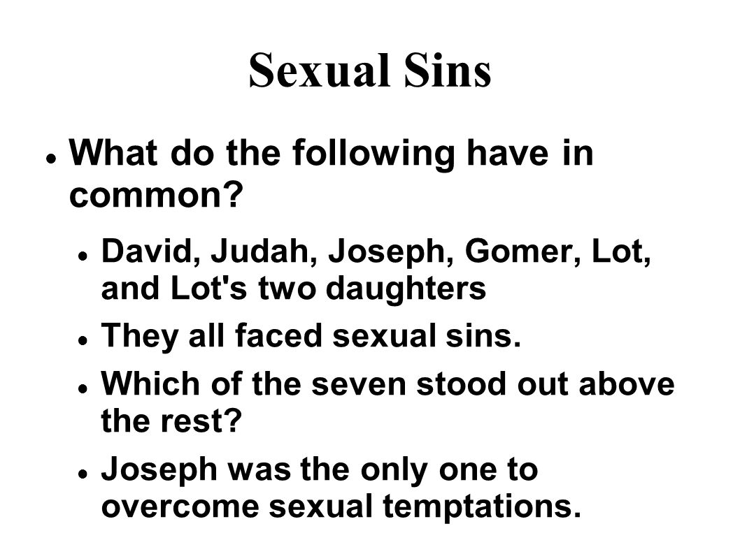 Sexual Sins What do the following have in common.