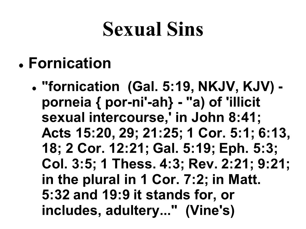 Sexual Sins Fornication fornication (Gal.