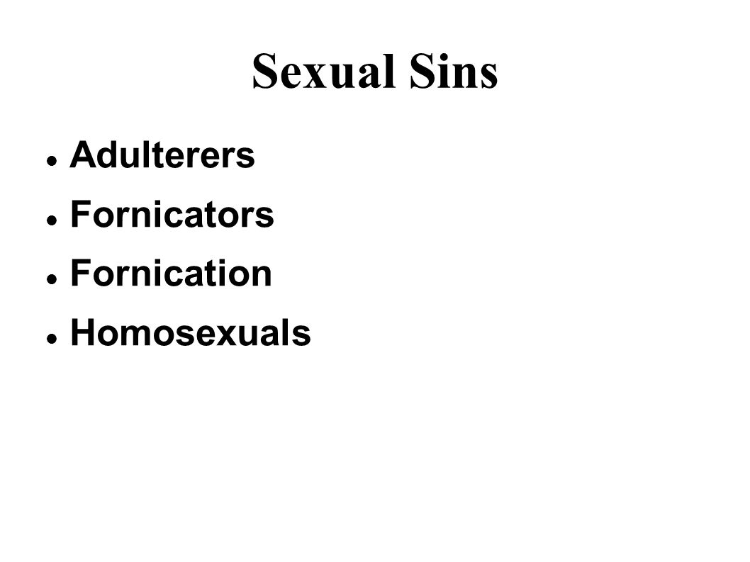 Sexual Sins Adulterers Fornicators Fornication Homosexuals