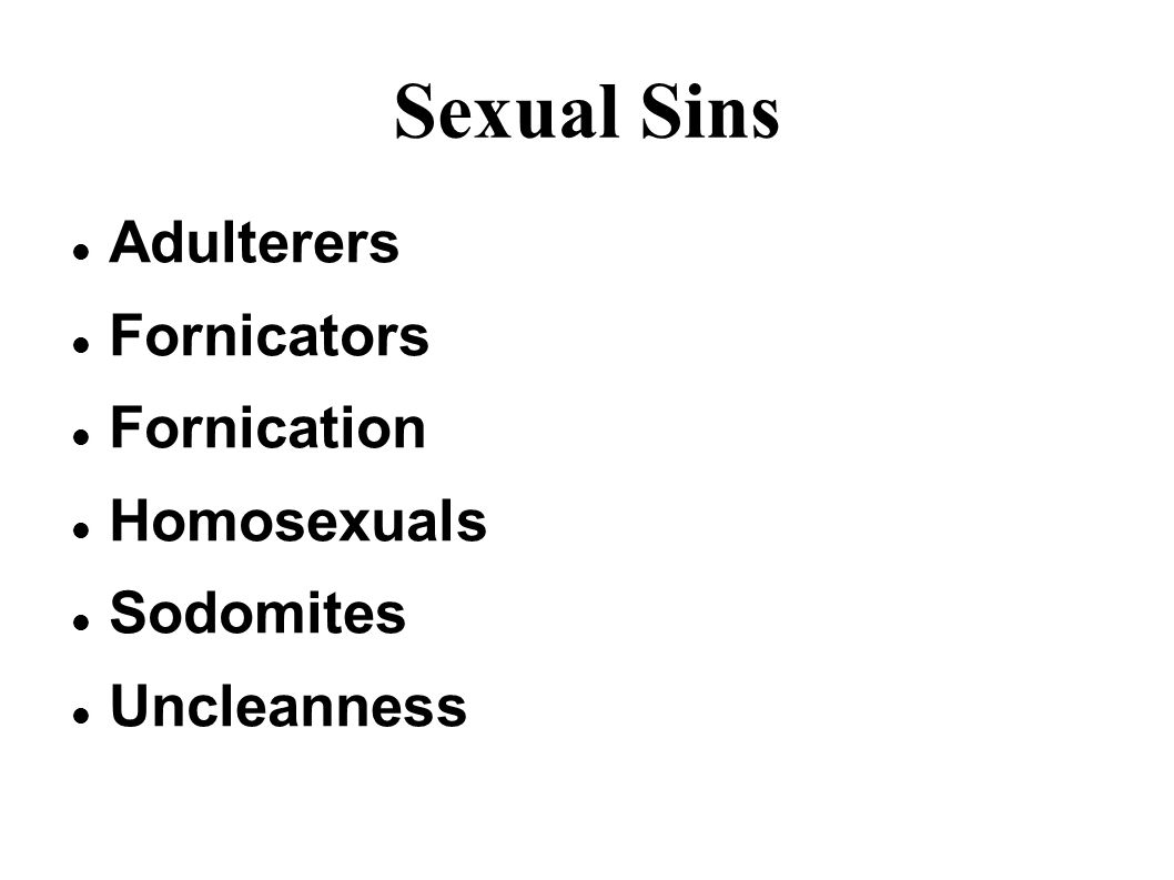 Sexual Sins Adulterers Fornicators Fornication Homosexuals Sodomites Uncleanness