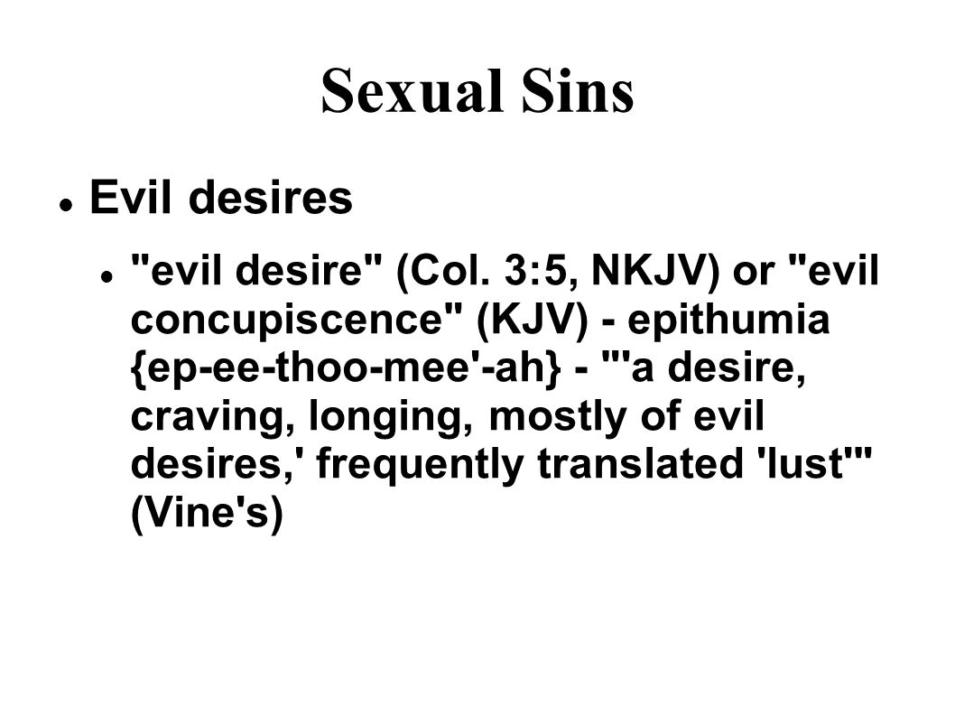 Sexual Sins Evil desires evil desire (Col.