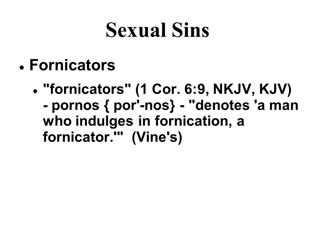 Sexual Sins Fornicators fornicators (1 Cor.