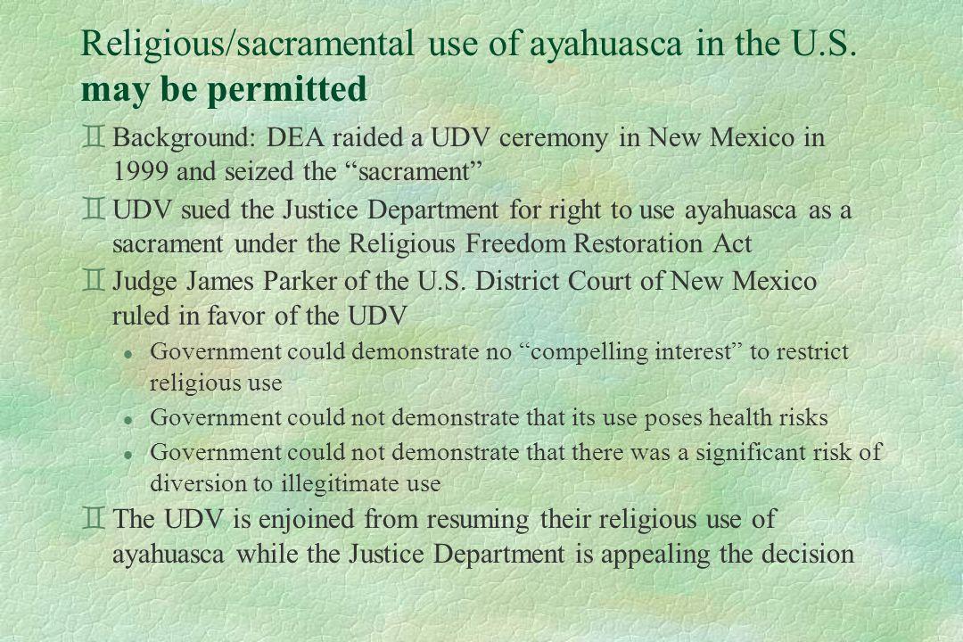 Religious/sacramental use of ayahuasca in the U.S.