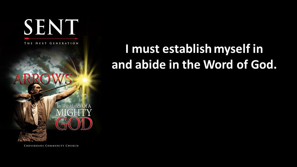 I must establish myself in and abide in the Word of God.