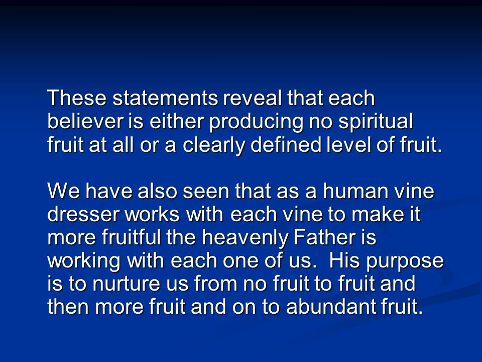 Are we satisfied with where we are in our fruitfulness.