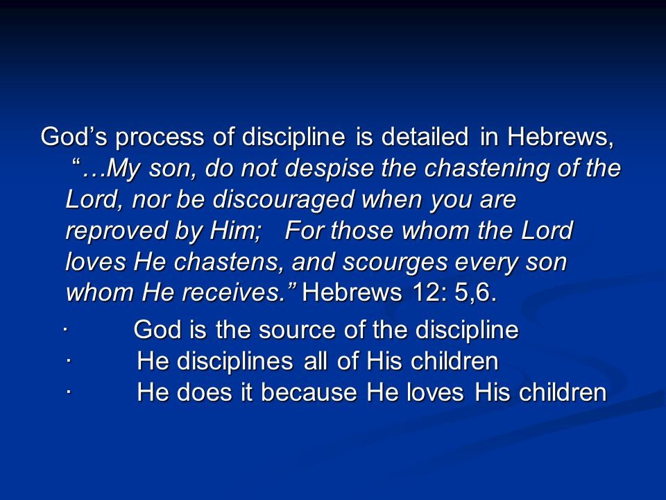 When God disciplines His children He is cleaning them up like a vine dresser cleans his branches.