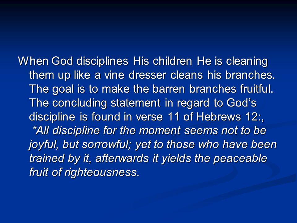 Let us take note of the steps in God's discipline: 1.