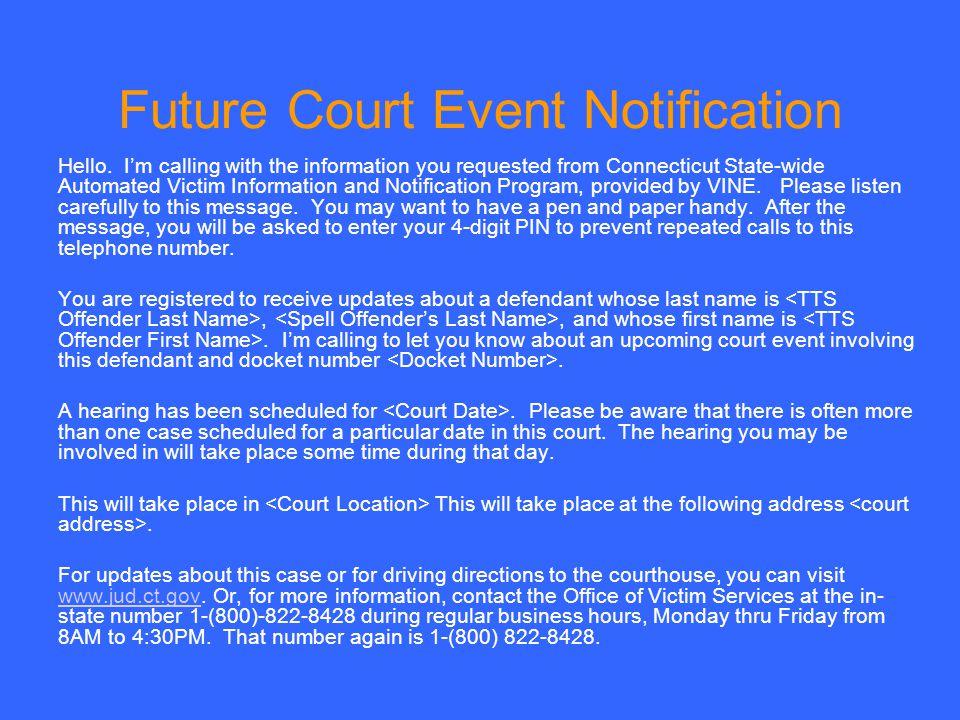 Future Court Event Notification Hello.