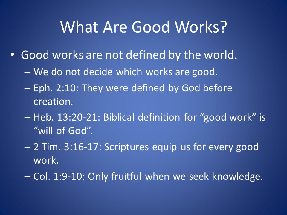 What Are Good Works. Good works are not defined by the world.