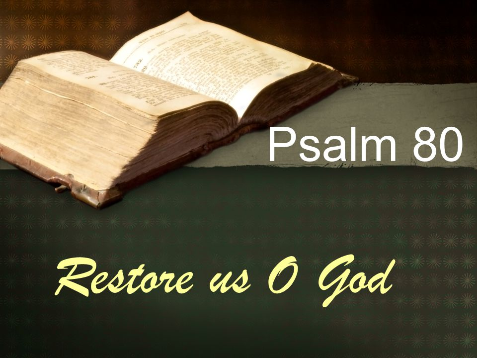 Psalm 80 Restore us O God