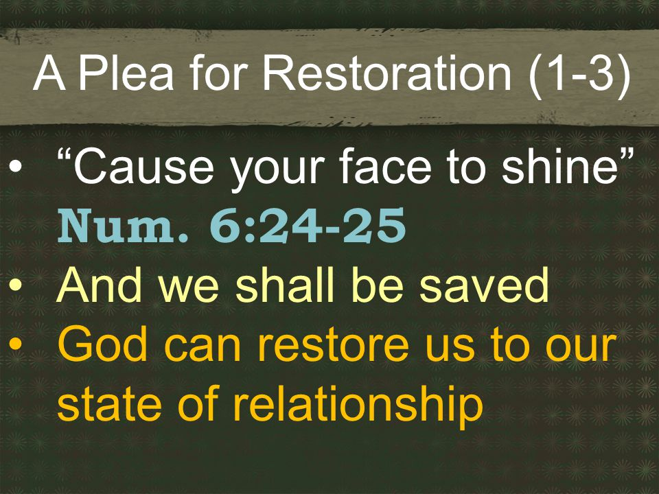 A Plea for Restoration (1-3) Cause your face to shine Num.