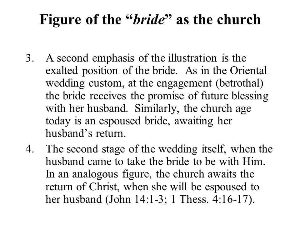 """Figure of the """"bride"""" as the church 3.A second emphasis of the illustration is the exalted position of the bride. As in the Oriental wedding custom, a"""