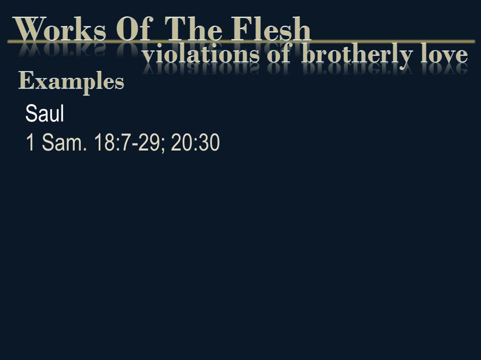 Saul 1 Sam. 18:7-29; 20:30