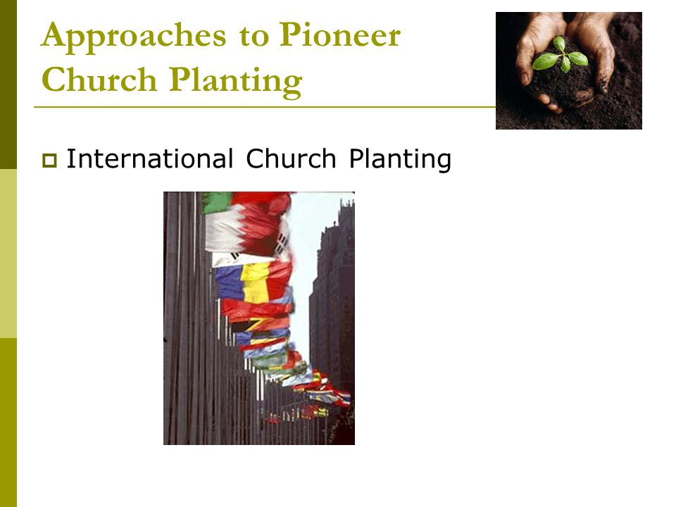 Approaches to Pioneer Church Planting  International Church Planting