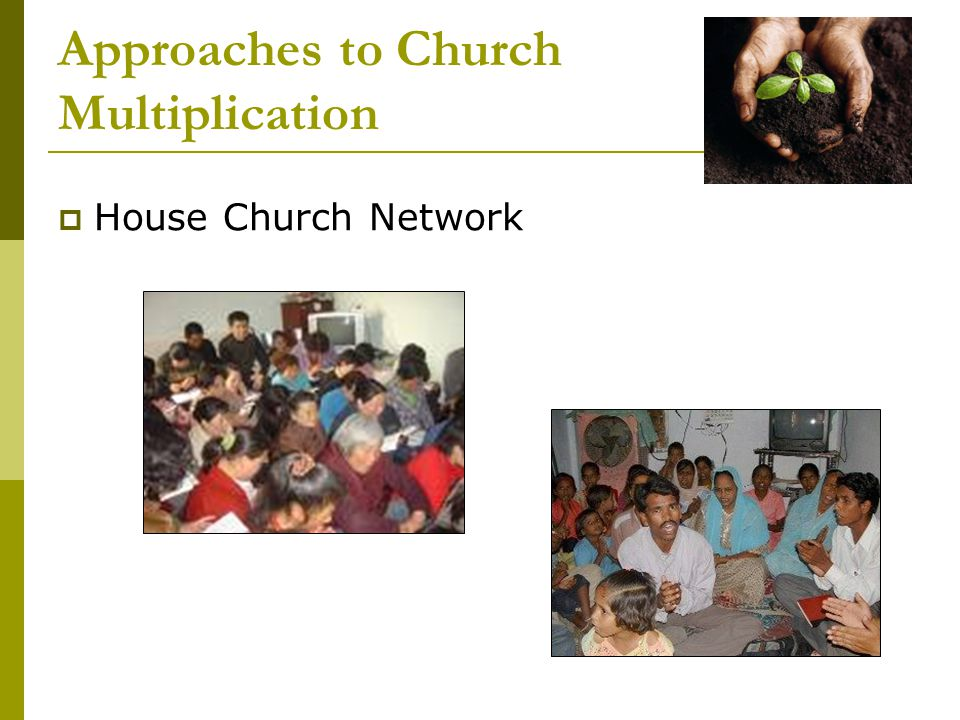 Approaches to Church Multiplication  House Church Network