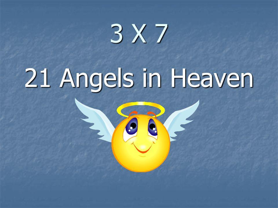 3 X 7 21 Angels in Heaven