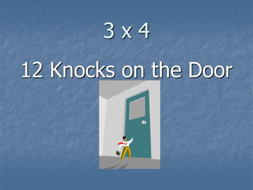 3 x 4 12 Knocks on the Door