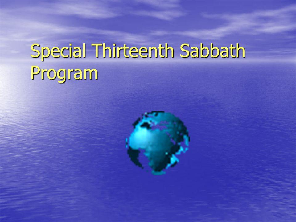 Special Thirteenth Sabbath Program