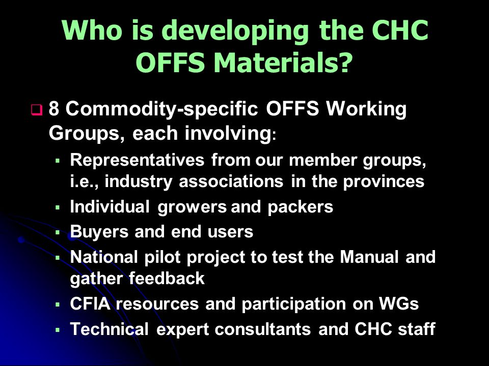 Who is developing the CHC OFFS Materials.