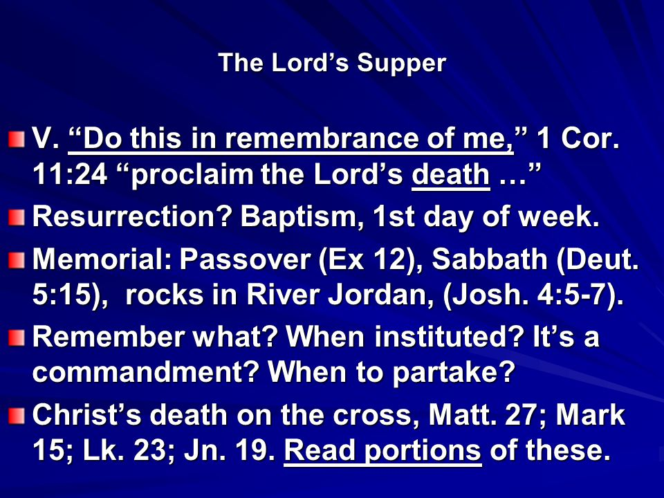 The Lord's Supper V. Do this in remembrance of me, 1 Cor.