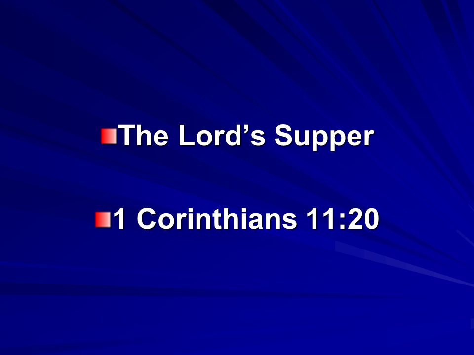 The Lord's Supper 1 Corinthians 11:20