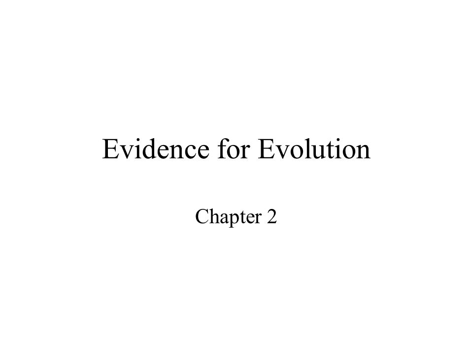 Evidence for Evolution Chapter 2