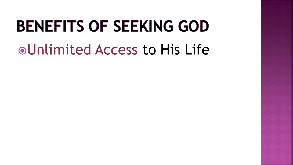  Unlimited Access to His Life