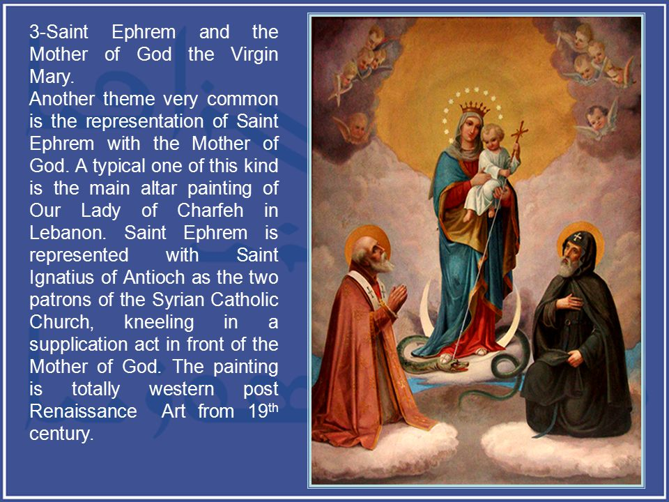 3-Saint Ephrem and the Mother of God the Virgin Mary.