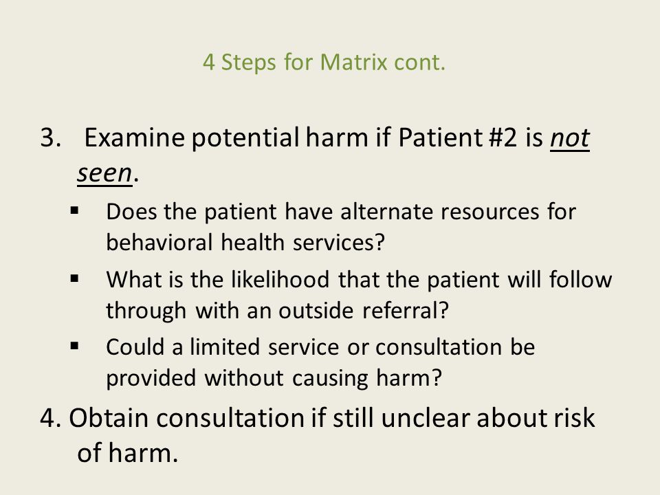 4 Steps for Matrix cont. 3. Examine potential harm if Patient #2 is not seen.
