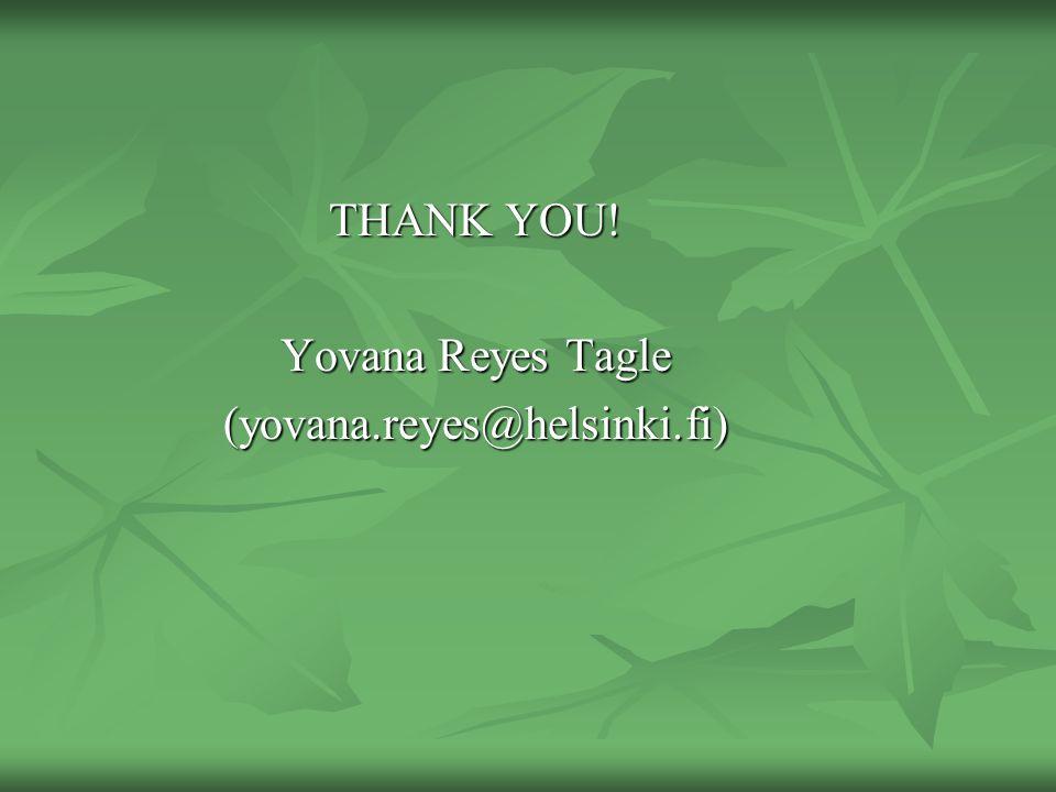 THANK YOU! Yovana Reyes Tagle (yovana.reyes@helsinki.fi)