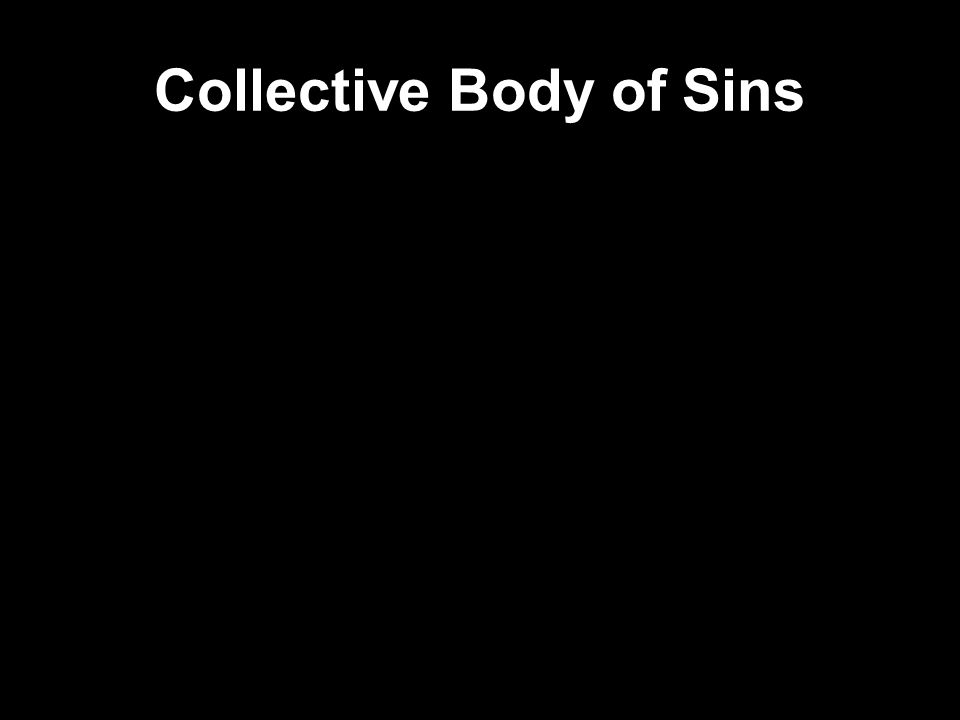 Collective Body of Sins