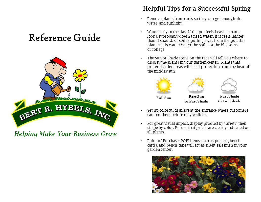 Reference Guide Helping Make Your Business Grow Helpful Tips for a Successful Spring Remove plants from carts so they can get enough air, water, and sunlight.