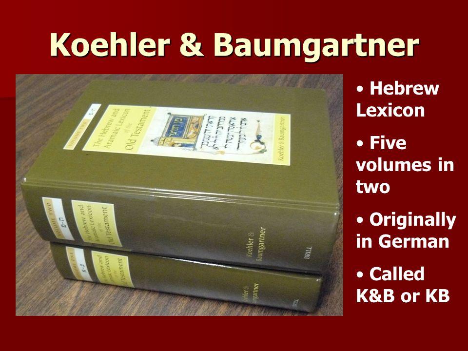 Koehler & Baumgartner Hebrew Lexicon Five volumes in two Originally in German Called K&B or KB