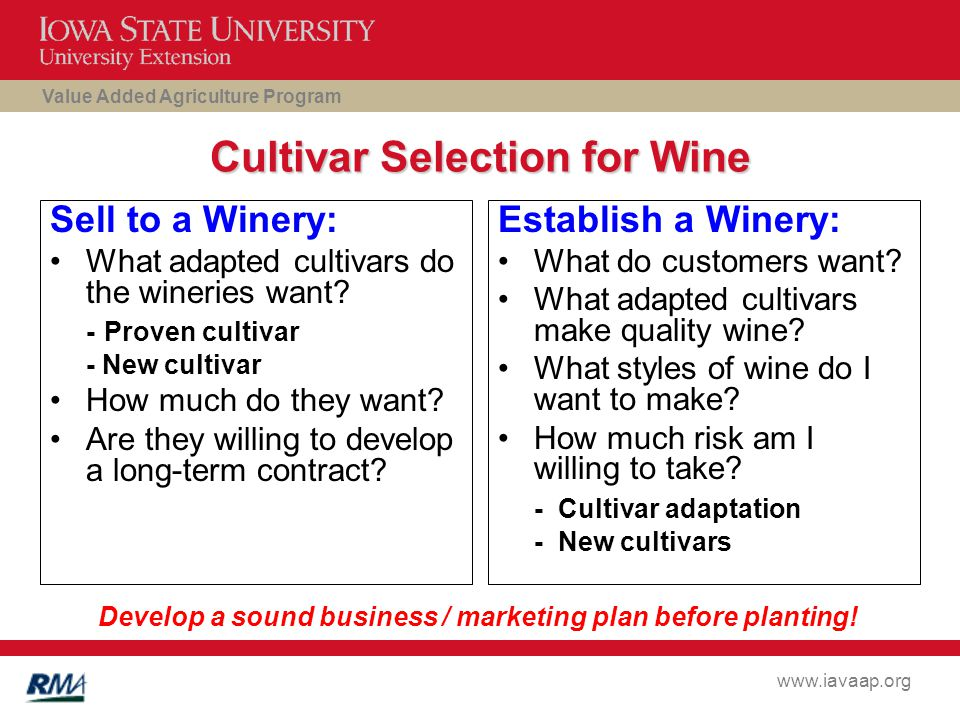 Value Added Agriculture Program www.iavaap.org Cultivar Selection for Wine Sell to a Winery: What adapted cultivars do the wineries want.