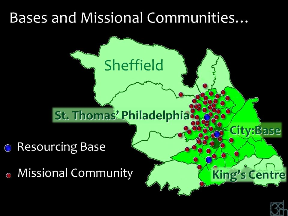 Bases and Missional Communities… Resourcing Base Missional Community St.