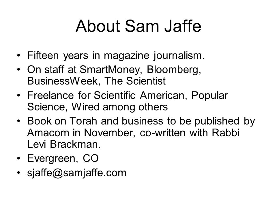 About Sam Jaffe Fifteen years in magazine journalism.