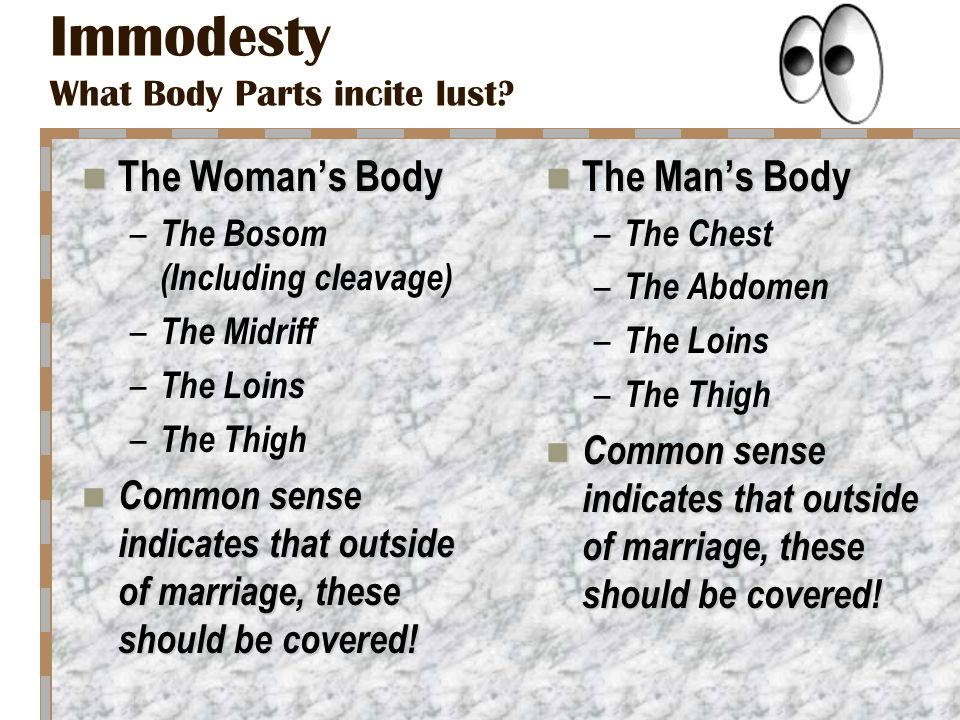 Immodesty What Body Parts incite lust.