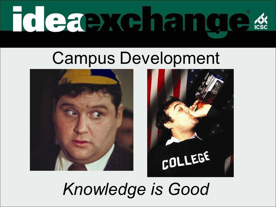 Campus Development Knowledge is Good