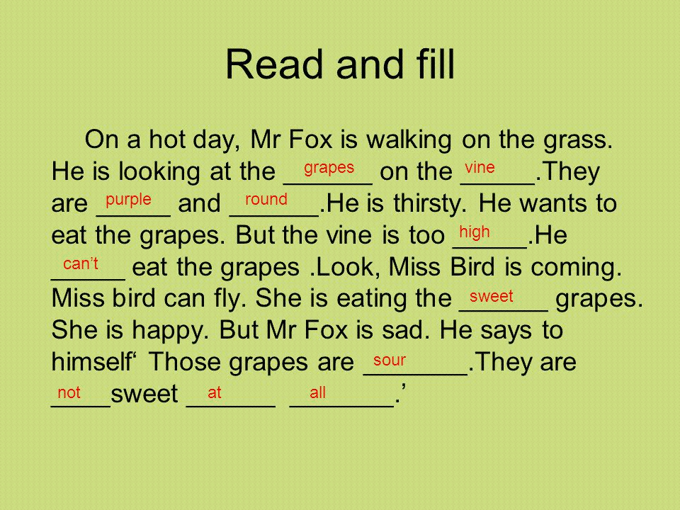 Read and fill On a hot day, Mr Fox is walking on the grass.