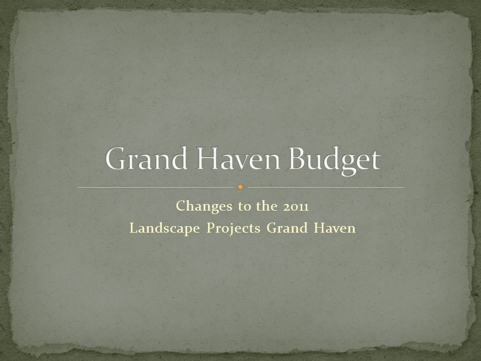 Changes to the 2011 Landscape Projects Grand Haven