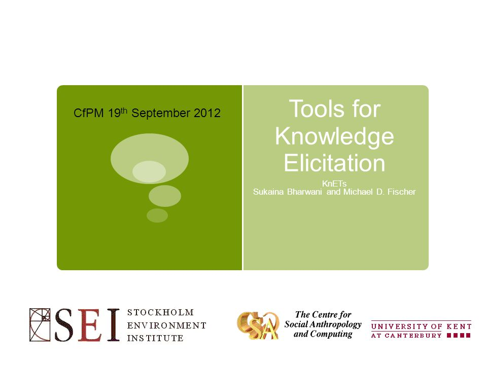 Tools for Knowledge Elicitation KnETs Sukaina Bharwani and Michael D.