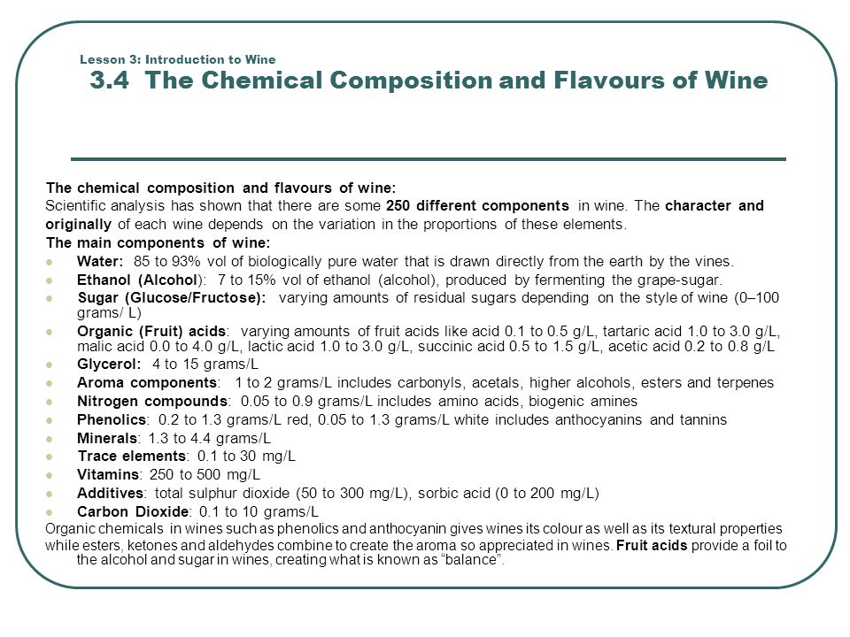 Lesson 3: Introduction to Wine 3.4 The Chemical Composition and Flavours of Wine The chemical composition and flavours of wine: Scientific analysis ha