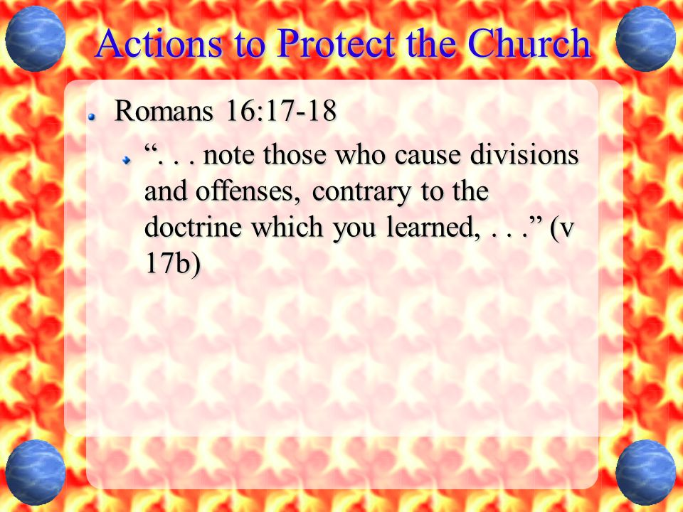 Actions to Protect the Church 1 Timothy 1:18-20 verse 20 Paul refered to two individuals who had rejected faith and a good conscience.