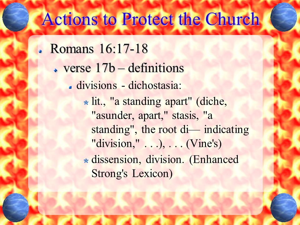 Actions to Protect the Church 1 Timothy 6:3-5 verse 4 By dispute and arguments over words, this person causes envy among brethren, he generates strife and revilings, and he provokes evil suspensions, surmisings (KJV), and conjectures among the brethren.