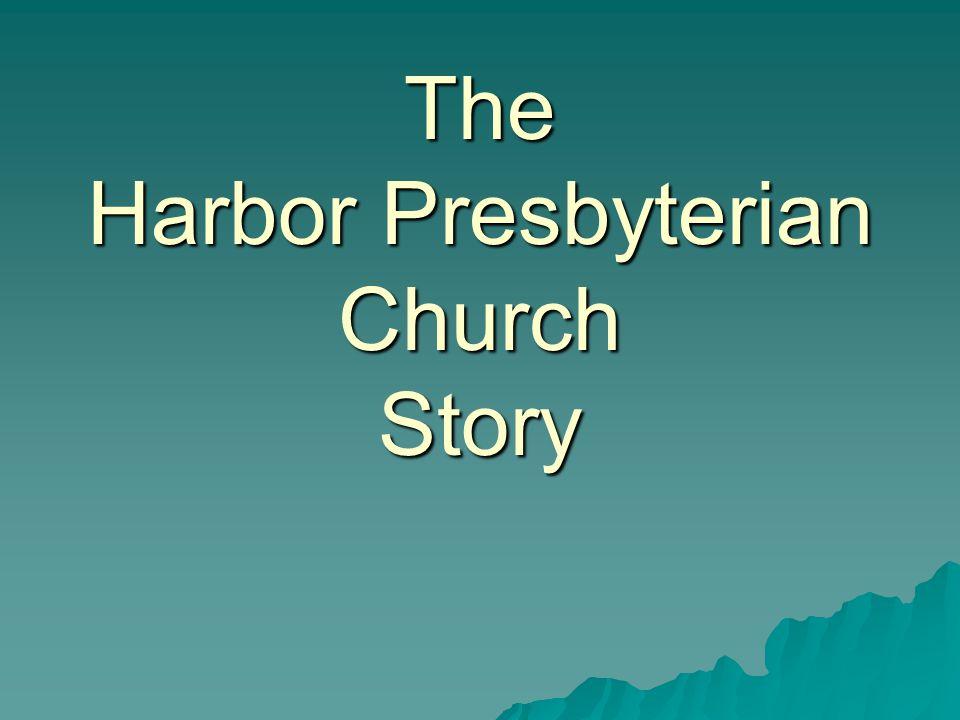 The Harbor Presbyterian Church Story